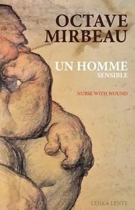 Octave Mirbeau et Wound nurse With - Un homme sensible / Pièce pour Un homme sensible (+ CD).