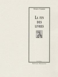 Octave Uzanne - La Fin des livres.