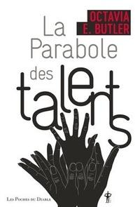 Octavia E. Butler - La parabole des talents.