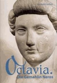 Octavia - Die Gemahlin Neros.