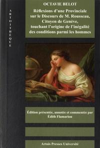 Octavie Belot - Réflexions d'une provinciale sur le Discours de M. Rousseau, Citoyen de Genève, touchant l'origine de l'inégalité des conditions parmi les hommes.