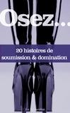 Octavie Delvaux et Roger Riba - 20 histoires de soumission & domination.