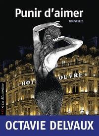 Octavie Delvaux - Punir d'aimer.