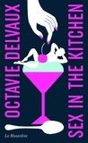 Octavie Delvaux - Sex in the Kitchen.