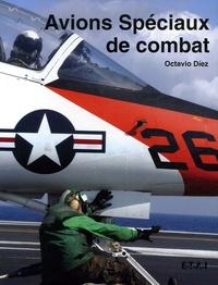 Octavio Diez - Avions spéciaux de combat.