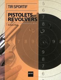 Octavio Diez - Tir sportif : pistolets et revolvers.