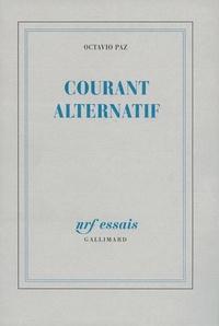 Octavio Paz - Courant alternatif.