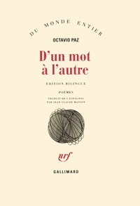 Octavio Paz - D'un mot à l'autre.
