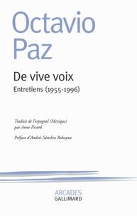 Octavio Paz - De vive voix - Entretiens (1955-1996).
