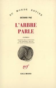 Octavio Paz - L'Arbre parle - Poèmes.