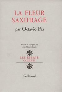 Octavio Paz - La Fleur saxifrage - Langue et littérature.