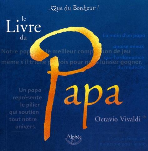 Octavio Vivaldi - Le livre du papa.