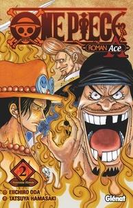 Oda Eiichiro et Tatsuya Hamazaki - One Piece Roman Ace Tome 2 : Nouveau Monde.