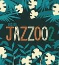 Oddjob et Ben Javens - Jazzoo - Be Zoo Jazz !. 1 CD audio