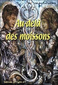 Ode Pactat-Didier - Au-delà des moissons - Tome 12.