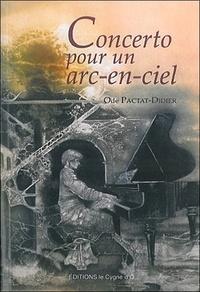 Ode Pactat-Didier - Concerto pour un arc-en-ciel - Tome 3.