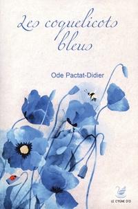 Ode Pactat-Didier - Favien Flamant  : Les coquelicots bleus.