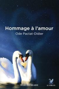 Ode Pactat-Didier - Hommage à l'Amour.