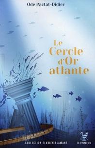 Ode Pactat-Didier - Le cercle d'or atlante.