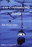 Ode Pactat-Didier - Les coquelicots bleus.