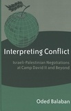 Oded Balaban - Interpreting Conflict - Israeli-Palestinian Negotiations at Camp David II and Beyond.