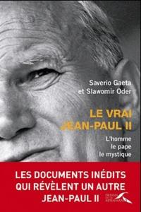 Le vrai Jean-Paul II - Lhomme, le pape, le mystique.pdf