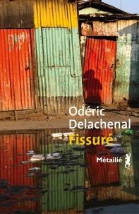 Oderic Delachenal - Fissuré.