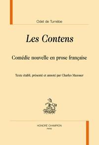 Odet de Turnèbe - Les Contens - Comédie nouvelle en prose française.