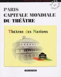 Odette Aslan - Paris capitale mondiale du théâtre - Le Théâtre des Nations.