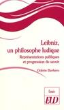 Odette Barbero - Leibniz, un philosophe ludique - Représentations publiques et progression du savoir.