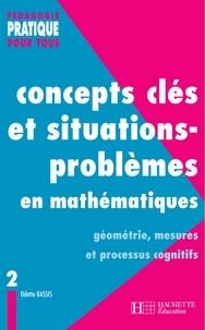 Odette Bassis - Concepts clés et situations-problèmes en mathématiques - Tome 2.