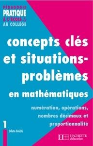 Odette Bassis - Concepts clés et situations-problèmes en mathématiques.