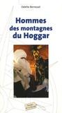 Odette Bernezat - Hommes des montagnes du Hoggar.