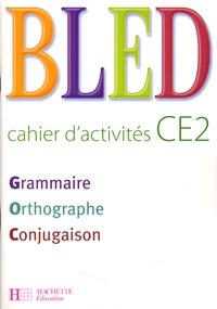 Odette Bled et Edouard Bled - Bled CE2 - Cahier d'activités.