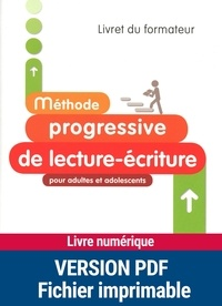 Odette Bonnin-Sauvé - Méthode progressive de lecture-écriture pour adultes et adolescents - Livret du formateur.