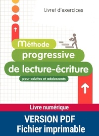Odette Bonnin-Sauvé - Méthode  progressive de lecture-écriture pour adultes et adolescents - Livret d'exercices.