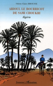 Odette-Claire Brousse - Arioul le bourricot de Sami Choukri - Algérie.