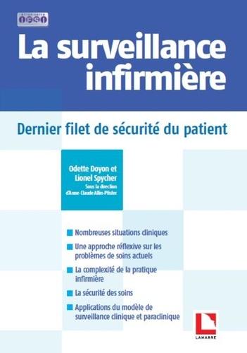 Odette Doyon et Lionel Spycher - La surveillance infirmière - Dernier filet de sécurité du patient.