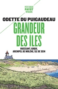 Odette du Puigaudeau - Grandeur des îles - Ouessant, groix, archipel de molène, île de sein.