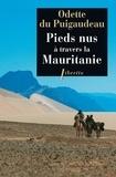 Odette Du Puigaudeau - Pieds nus à travers la Mauritanie (1933-1934).