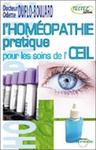 Odette Duflo-Boujard - L'homéopathie pratique pour les soins de l'oeil.