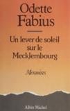Odette Fabius - Un Lever de soleil sur le Mecklembourg - Mémoires.
