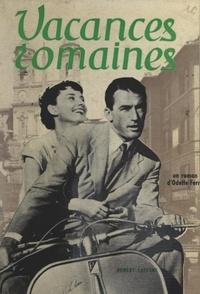 Odette Ferry et John Dighton - Vacances romaines.