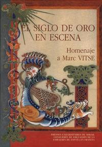 Téléchargez des ebooks gratuits pour téléphone El siglo de Oro en escena  - Homenaje a Marc Vitse