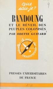 Odette Guitard et Paul Angoulvent - Bandoung et le réveil des anciens colonisés.