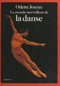 Odette Joyeux et  Collectif - Le monde merveilleux de la danse.