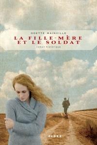 Odette Mainville - La fille-mère et le soldat.