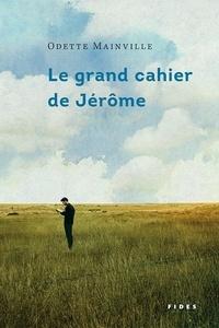 Odette Mainville - Le grand cahier de Jérôme.