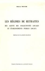 Odette Meyer - Les régimes de retraite des agents de collectivité locales et établissements publics locaux.