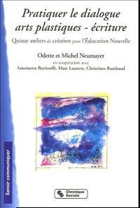 Pratiquer le dialogue Arts plastiques-écritures - Quinze ateliers de création pour lEducation Nouvelle.pdf